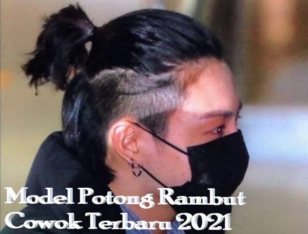 Model Potong Rambut Cowok Terbaru 2021